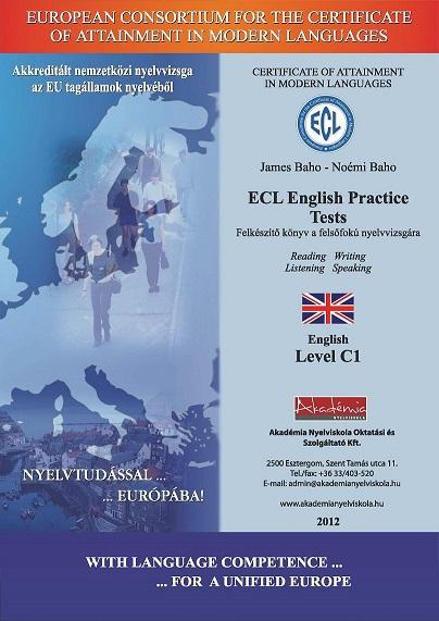 Felkészítő tesztkönyv az angol felsőfokú ECL nyelvvizsgára - Ingyenesen  letölthető! a2253dcd75